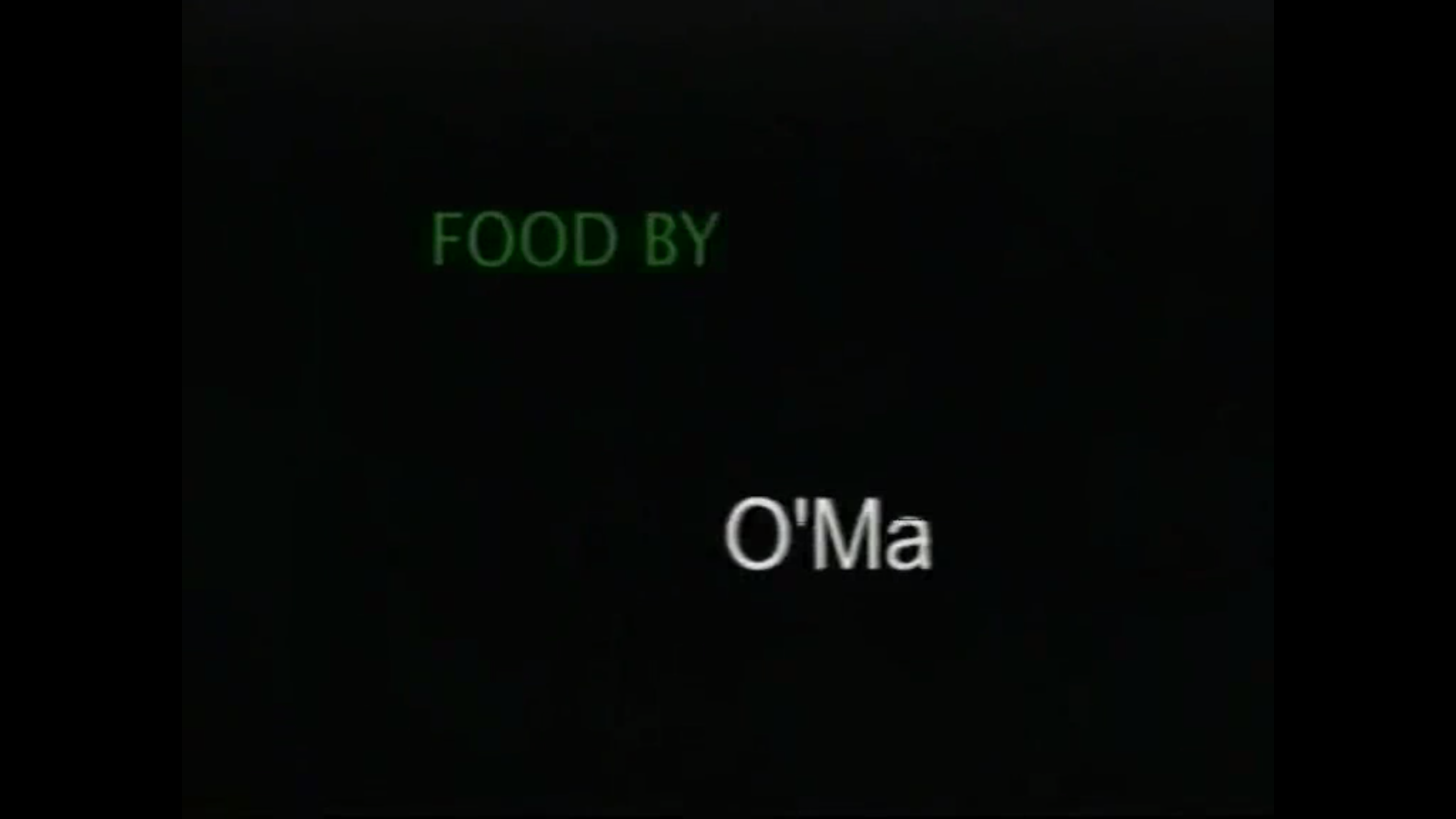 what fucken food OMA estos creditos comienzan a preocuparme.png